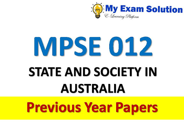 MPSE 012 STATE AND SOCIETY IN AUSTRALIA Previous Year Papers