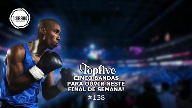 O SUBSOLO | TOPFIVE #138