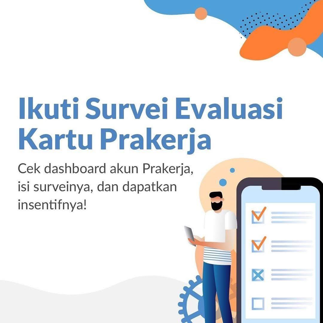 Ikuti Survey Evaluasi Kartu Prakerja Cek Dashboard Akun Prakerja, Isi Surveynya, Dan Dapatkan Insentifnya