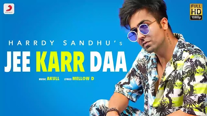 Jee Karr Daa Song Lyrics In hindi - Harrdy Sandhu