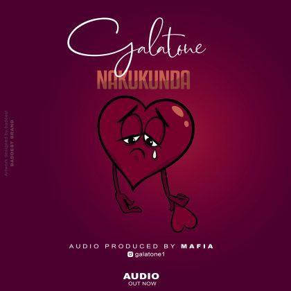 Download Audio | Galatone - Nakukunda