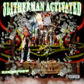 Rxk Nephew - Slitherman Activated Music Album Reviews