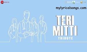 Latest Teri Mitti Lyrics New