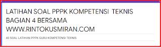 LATIHAN SOAL PPPK KOMPETENSI  TEKNIS BAGIAN 4 BERSAMA WWW.RINTOKUSMIRAN.COM