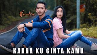 Lirik Lagu Karna Ku Cinta Kamu - Wandra