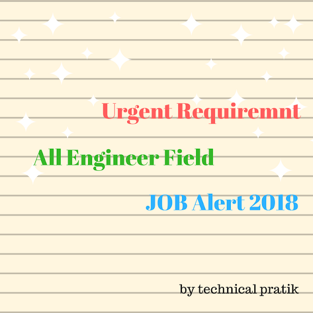 Urgent Requirement of Engineer  2018