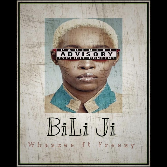 MUSIC: Whazzee Ft Freezy – Bili Ji