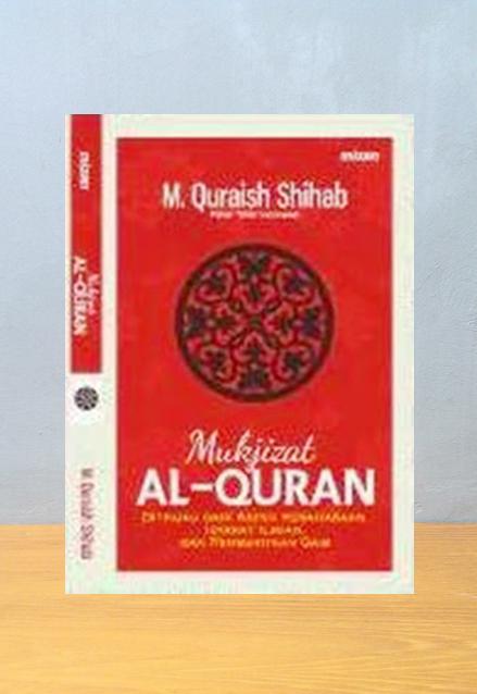 MUKJIZAT AL QURAN, Quraish Shihab