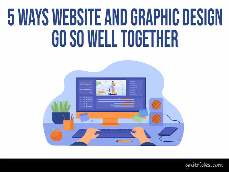 Website and Graphic Design Go So Well Together