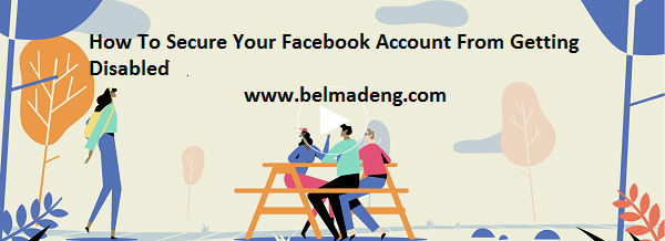How To Secure Your Facebook Account From Getting Disabled