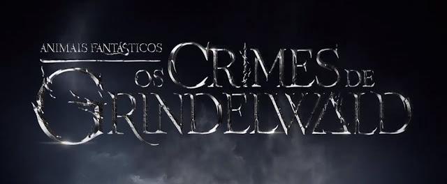 Falta apenas 1 ano para a estreia de 'Animais Fantásticos: Os Crimes de Grindelwald' | Ordem da Fênix Brasileira