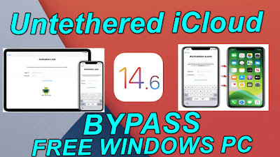 iOS14.6 Untethered iCloud Activation Lock Bypass(iPhone-iPad-iPod) Windows.