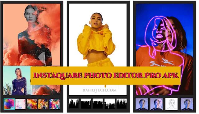 تحميل تطببق Instasquare Photo Editor pro APK اخر إصدار [جميع الميزات مفتوحة]