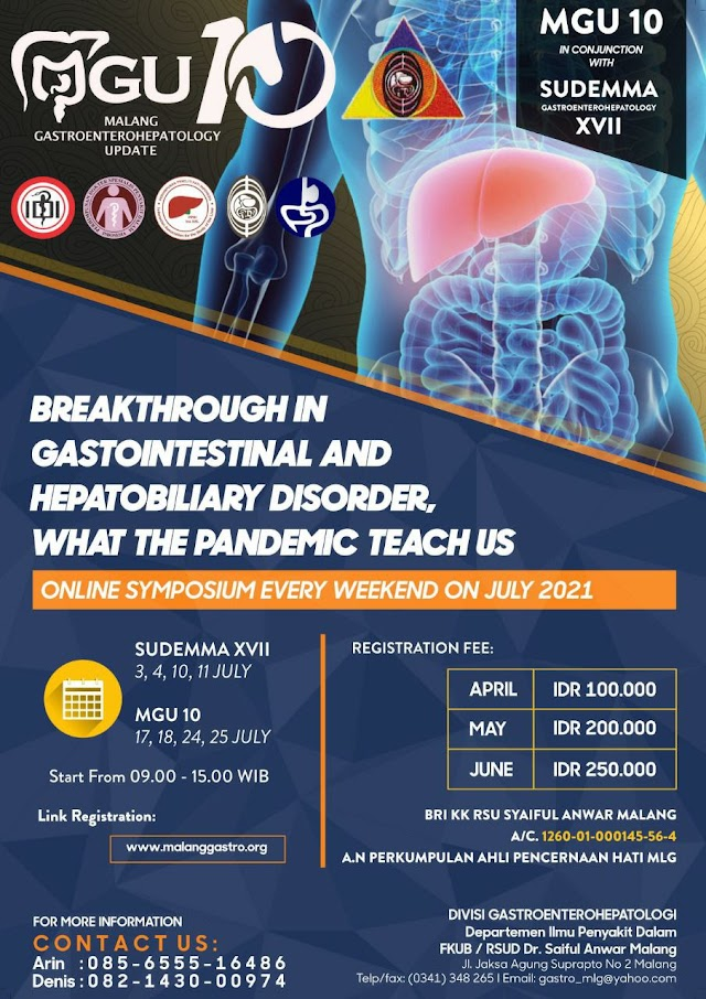 "Malang Gastroenterohepatology Update ""Breakthrough in Gastrointestinal and Hepatobiliary Disorder, What The Pandemic Teach Us "" (Online Symposium Every Weekend on July 2021)"