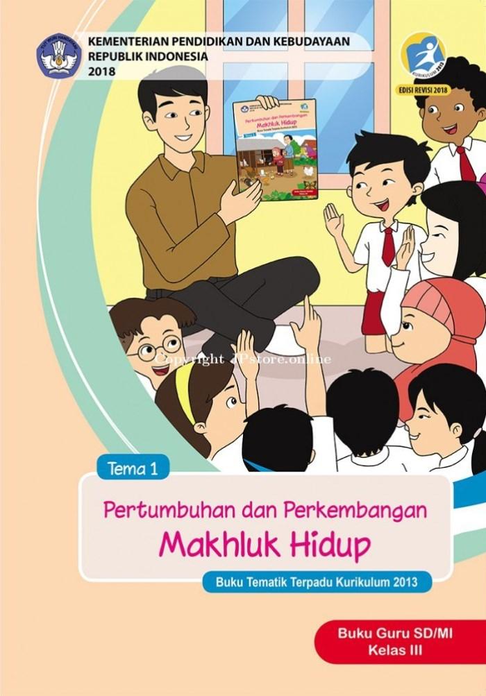 Buku Guru Tematik SD Kelas III Tema 1 Pertumbuhan dan Perkembangan Makhluk Hidup