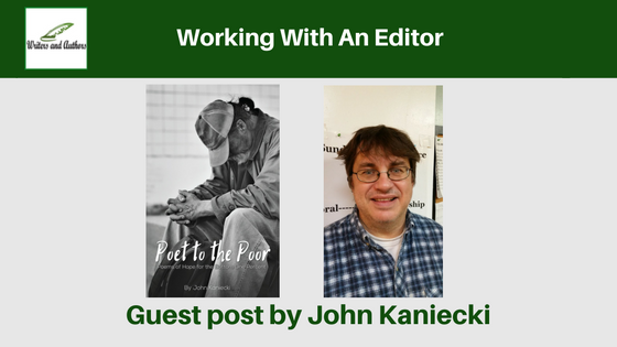 Working With An Editor, guest post by John Kaniecki