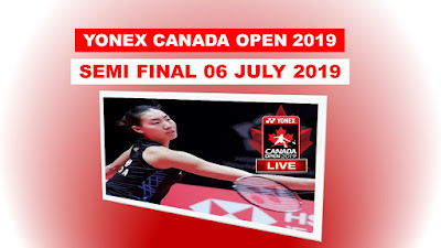 Live Semi Final Badminton YONEX CANADA OPEN 2019