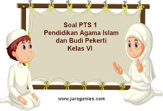 Contoh Soal PTS 1 Pendidikan Agama Islam dan Budi Pekerti Kelas 6 T.A 2021/2022