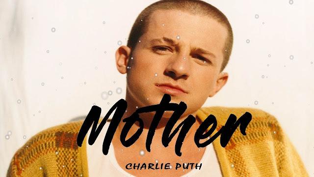 Mother Lyrics - Charlie Puth (2019)