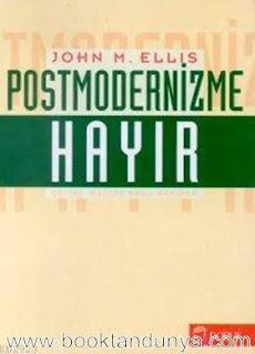 John M. Ellis - Postmodernizme Hayır (Marksist Bir Eleştiri)