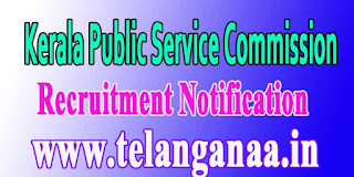 Kerala Public Service Commission KPSC Recruitment Notification 2016