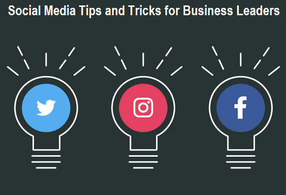 Social Media Tips and Tricks for Business Leaders