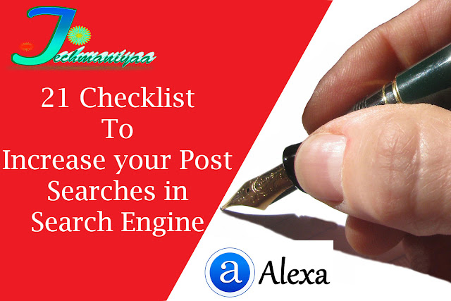 Checklist of 21 Points to Increase Your Posts Searches in Search Engines