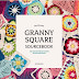 The Ultimate Granny Square Sourcebook