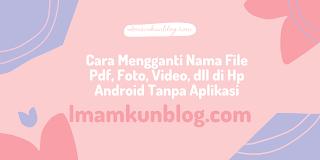 Cara Mengganti Nama File PDF, Foto, Video di HP Android Tanpa Aplikasi