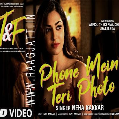 Phone Mein Teri Photo by Neha Kakkar song lyrics