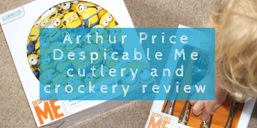 Arthur Price Despicable Me 3 Minion cutlery and crockery review