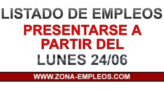 EMPLEOS PARA PRESENTARSE A PARTIR DEL 24/06