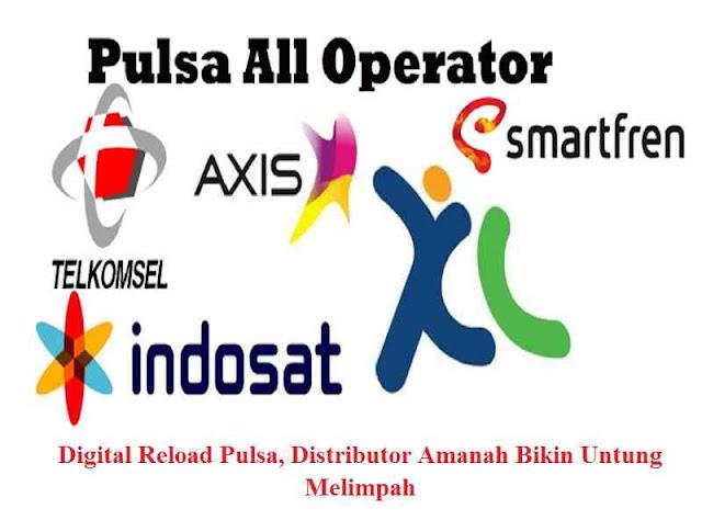 Digital Reload Pulsa, Distributor Amanah Bikin Untung Melimpah
