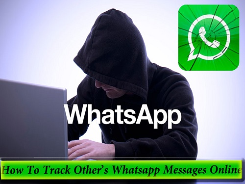 How To Track Other's Whatsapp Messages Online