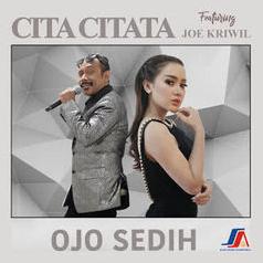 Cita Citata Ojo Sedih Feat Joe Kriwil Mp3