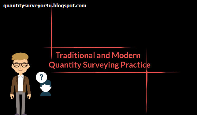 traditional and modern quantity surveying practice