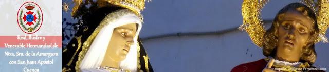 Real, Ilustre y Venerable Hermandad de Ntra. Sra. de la Amargura con San Juan Apóstol. Cuenca.