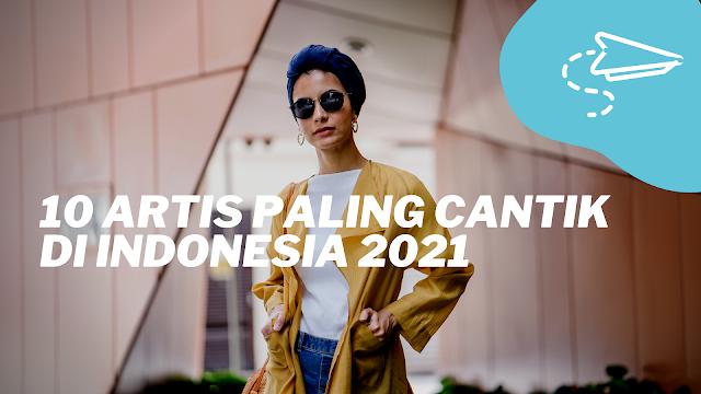 10 Artis Paling Cantik di Indonesia 2021