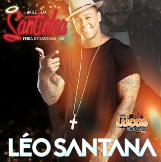 LÉO SANTANA - AO VIVO BAILE DA SANTINHA - FEIRA DE SANTANA - BA 25.12.2017