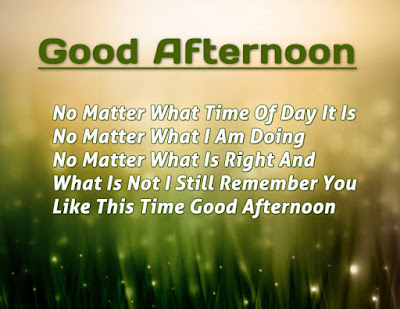 good afternoon, no matter, what time of day it is, no matter, what i am doing, no matter, what is right,