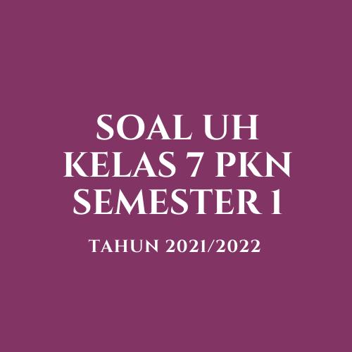 gambar soal ph kelas 7 PKN semester 1