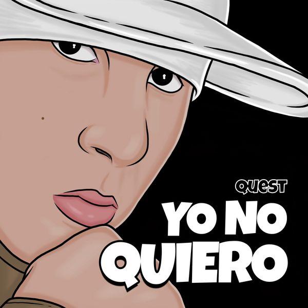 Quest – Yo No Quiero (Single) 2020