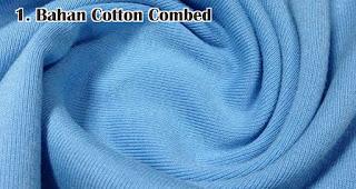 Bahan Cotton Combed adalah salah satu jenis bahan yang sering digunakan untuk membuat kaos