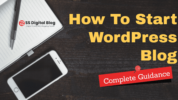 How To Start a WordPress Blog : A Complete Guidance