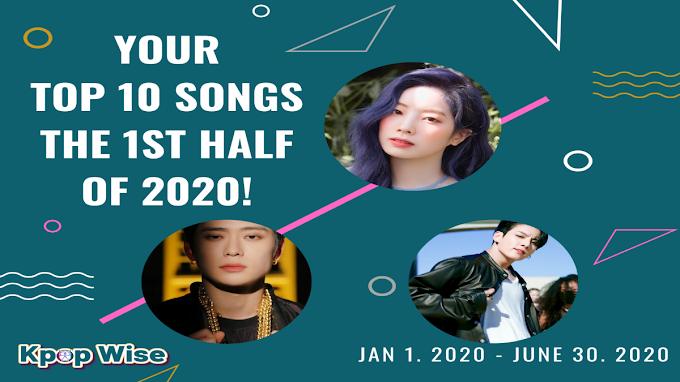 [Viewers Choice] Your Top 10 Kpop Songs First Half of 2020!