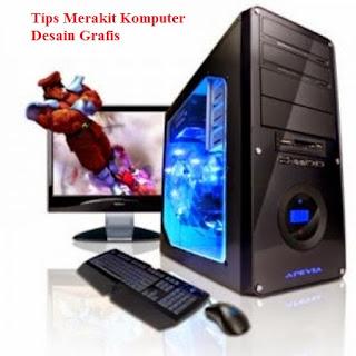 Tips Merakit Komputer Desain Grafis