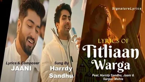 Titliaan Warga Lyrics - Harrdy Sandhu ft Jaani & Sargun Mehta