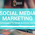 7 Advantages Of Social Media Marketing