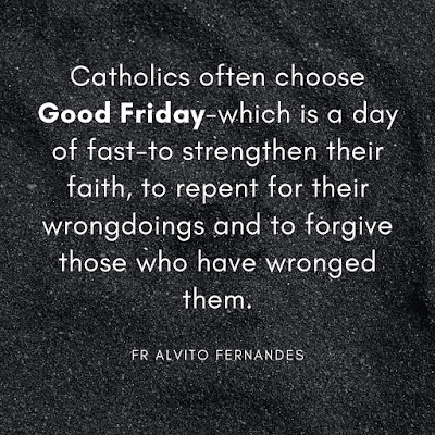 Fr Alvito Fernandes Good friday's quotes