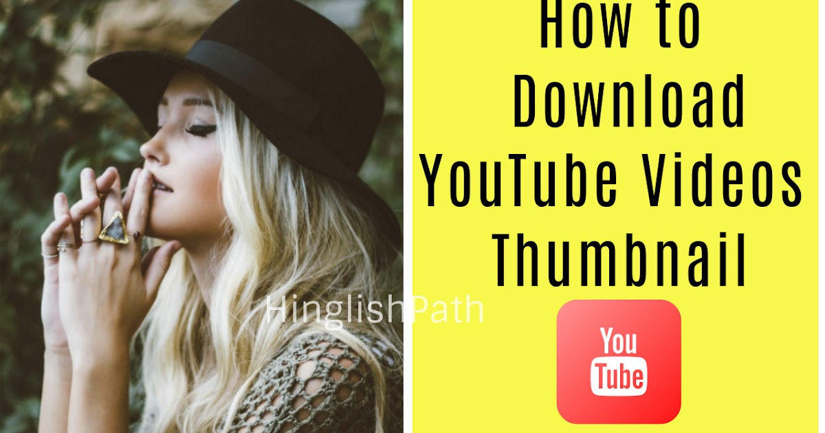 How To Download YouTube Video Thumbnail Android App 2019